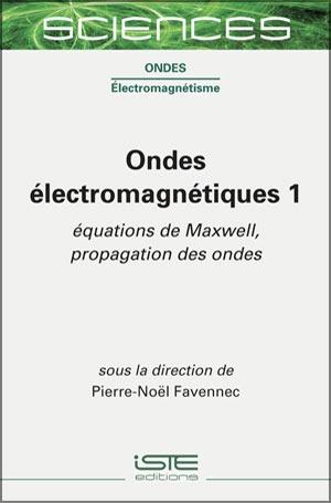 Livre sciences - Ondes électromagnétiques 1 - Pierre-Noël Favennec