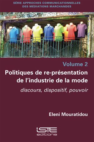 Livre scientifique - Politiques de re-présentation de l'industrie de la mode - Eleni Mouratidou