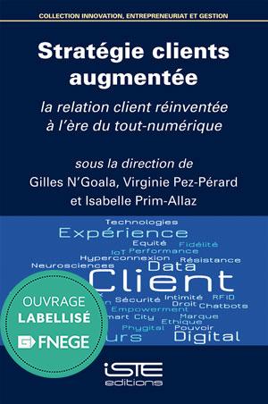 Livre scientifique - Stratégie clients augmentée - Gilles N'Goala, Virginie Pez-Pérard et Isabelle Prim-Allaz
