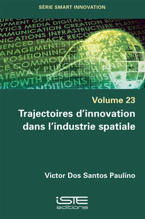Livre scientifique - Trajectoires d'innovation dans l'industrie spatiale - Victor Dos Santos Paulino