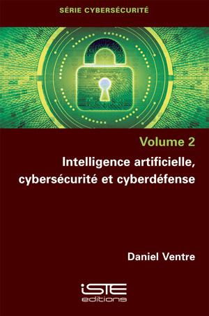 Intelligence artificielle, cybersécurité et cyberdéfense