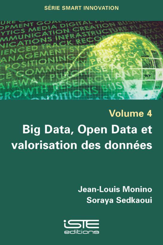 Livre scientifique - Big Data, Open Data et valorisation des données - Jean-Louis Monino, Soraya Sedkaoui
