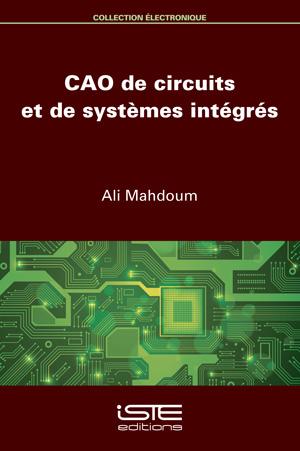 Livre CAO de circuits et de systèmes intégrés - Ali Mahdoum