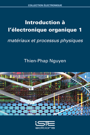 Livre Introduction à l'électronique organique 1 - Thien-Phap Nguyen