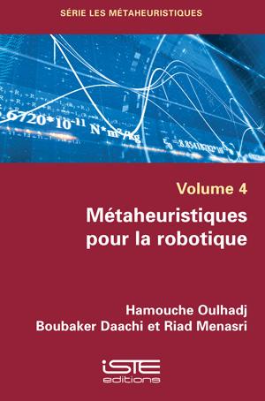 Livre Métaheuristiques pour la robotique - Hamouche Oulhadj, Boubaker Daachi et Riad Menasri