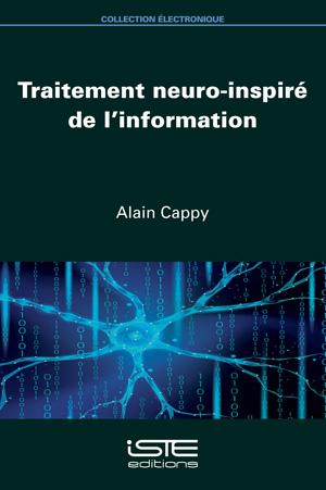 Livre Traitement neuro-inspiré de l'information - Alain Cappy