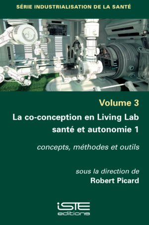 La co-conception en Living Lab santé et autonomie 1 - Robert Picard