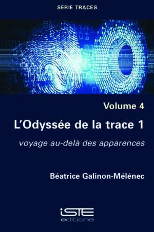 Livre scientifique - L'Odyssée de la trace 1 - Béatrice Galinon-Mélénec