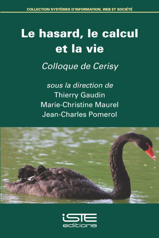Livre scientifique - Le hasard, le calcul et la vie - Colloque de Cerisy - Thierry Gaudin, Marie-Christine Maurel et Jean-Charles Pomerol