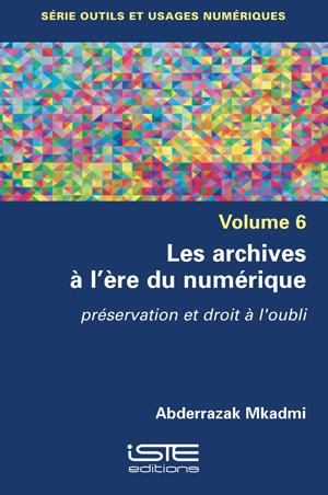 Livre scientifique - Les archives à l'ère du numérique - Abderrazak Mkadmi