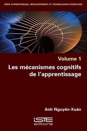 Livre scientifique - Les mécanismes cognitifs de l'apprentissage - Anh Nguyên-Xuân