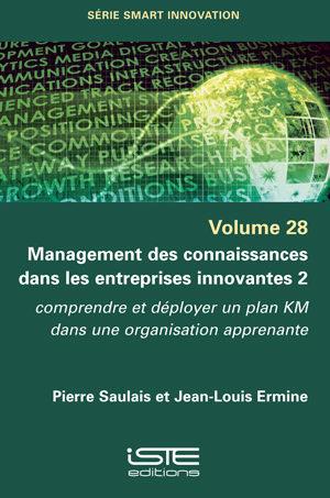 Livre scientifique - Management des connaissances dans les entreprises innovantes 2 - Pierre Saulais et Jean-Louis Ermine