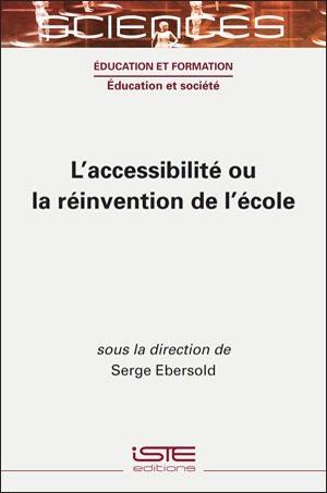 Livre scientifique - L'accessibilité ou la réinvention de l'école - Serge Ebersold