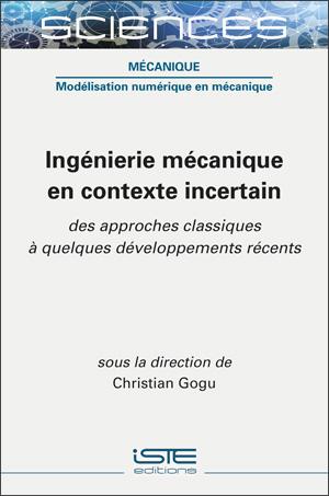 Livre scientifique - Ingénierie mécanique en contexte incertain - Christian Gogu