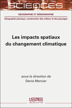 Livre scientifique - Les impacts spatiaux du changement climatique - Denis Mercier