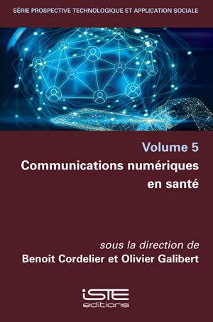 Livre scientifique - Communications numériques en santé - Benoit Cordelier, Olivier Galibert