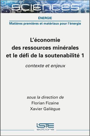Livre scientifique - L'économie des ressources minérales et le défi de la soutenabilité 1 - Florian Fizaine et Xavier Galiègue