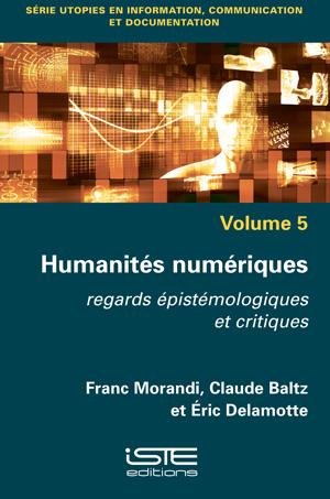 Livre scientifique - Humanités numériques - Franc Morandi, Claude Baltz, Éric Delamotte