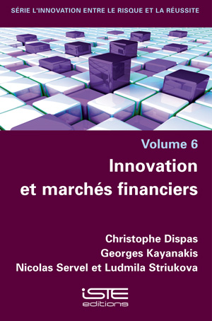 Livre scientifique - Innovation et marchés financiers - Christophe Dispas, Georges Kayanakis, Nicolas Servel, Ludmila Striukova