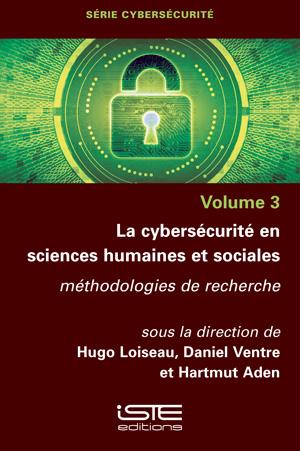 Livre scientifique - La cybersécurité en sciences humaines et sociales - Hugo Loiseau, Daniel Ventre, Hartmut Aden