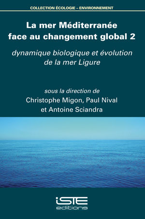 Livre scientifique - La mer Méditerranée gace au changement global 2 - Christophe Migon, Paul Nival, Antoine Sciandra