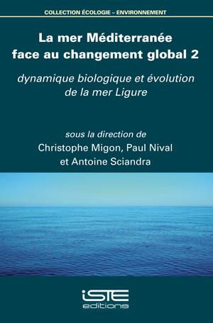 Livre scientifique - La mer Méditerranée gace au changement global 2 - Christophe Migon, Paul Nival, Antoine Sciandra