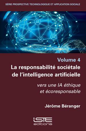 Livre scientifique - La responsabilité sociétale de l'intelligence artificielle - Jérôme Béranger