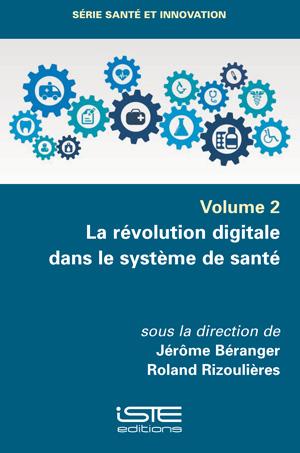 Livre scientifique - La révolution digitale dans le système de santé - Jérôme Béranger, Roland Rizoulières