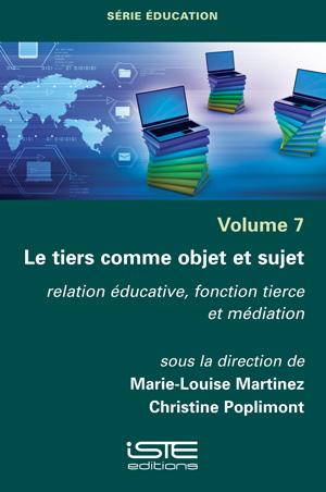 Livre scientifique - Le tiers comme objet et sujet - Marie-Louise Martinez, Christine Poplimont