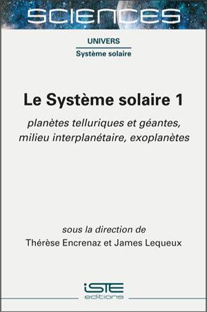 Livre scientifique - Le Système solaire 1 - Thérèse Encrenaz et James Lequeux
