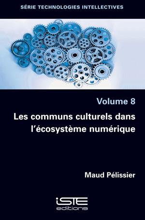 Livre scientifique - Les communs culturels dans l'écosystème numérique - Maud Pélissier