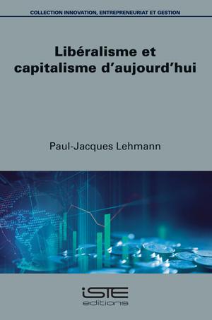 Livre scientifique - Libéralisme et capitalisme d'aujourd'hui - Paul-Jacques Lehmann