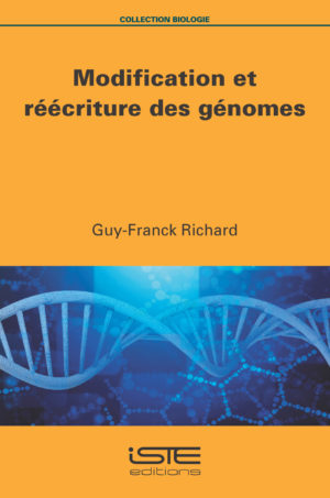 Livre scientifique - Modification et réécriture des génomes - Guy-Franck Richard