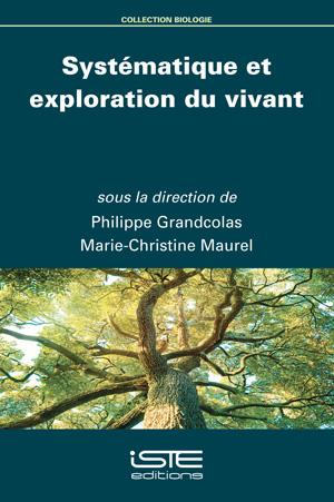 Livre scientifique - Systématique et exploration du vivant - Philippe Grandcolas, Marie-Christine Maurel