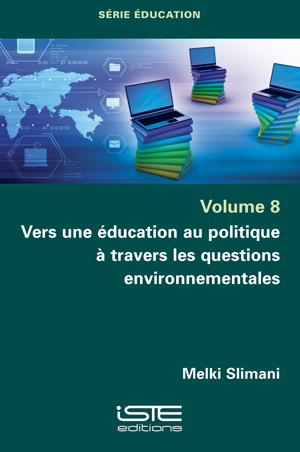 Livre scientifique - Vers une éducation au politique à travers les questions environnementales - Melki Slimani