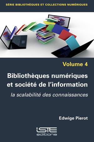 Livre scientifique - Bibliothèques numériques et société de l'information - Edwige Pierot