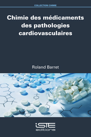 Livre scientifique - Chimie des médicaments de pathologies cardiovasculaires - Roland Barret