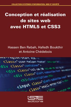 Livre scientifique - Conception et réalisation de sites web avec HTML5 et CSS3 - Hassen Ben Rebah, Hafedh Boukthir et Antoine Chédebois