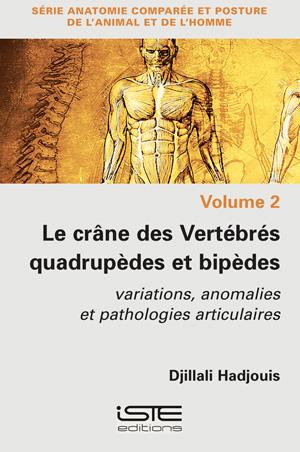 Livre scientifique - Le crâne des Vertébrés quadrupèdes et bipèdes - Djillali Hadjouis