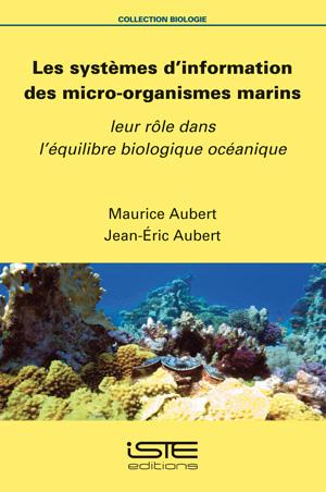 Livre scientifique - Les systèmes d'information des micro-organismes marins - Maurice Aubert et Jean-Éric Aubert
