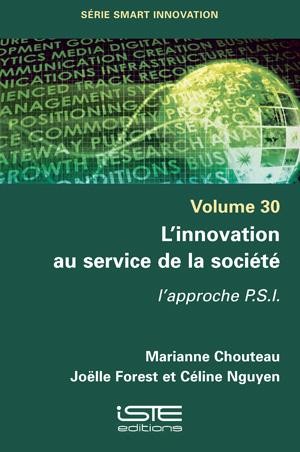 Livre scientifique - L'innovation au service de la société - Marianne Chouteau, Joëlle Forest et Céline Nguyen