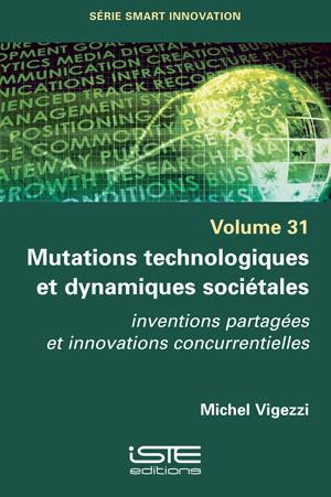 Livre scientifique - Mutations technologiques et dynamiques sociétales - Michel Vigezzi
