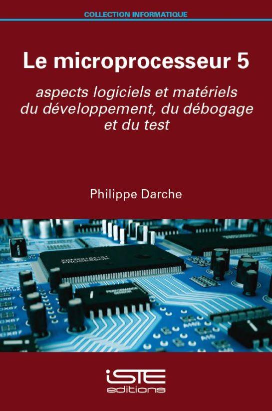 Livre scientifique - Le microprocesseur 5 - Philippe Darche