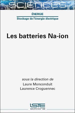 Livre scientifique - Les batteries Na-ion - Laure Monconduit et Laurence Croguennec