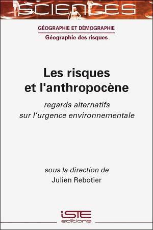Livre scientifique - Les risques et l'anthropocène - Julien Rebotier