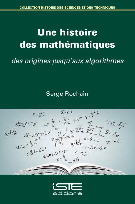 Livre scientifique - Une histoire des mathématiques - Serge Rochain