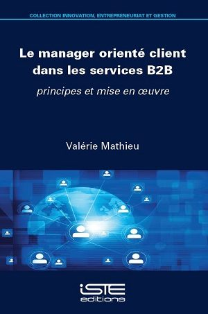 Livre scientifique - Le manager orienté client dans les services B2B - Valérie Mathieu