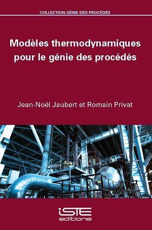 Livre scientifique - Modèles thermodynamiques pour le génie des procédés - Jean-Noël Jaubert et Romain Privat