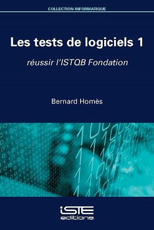 Livre scientifique - Les tests de logiciels 1 - Bernard Homès