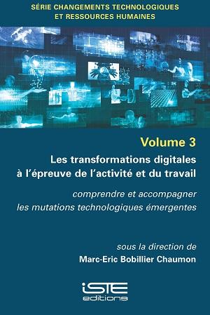 Livre scientifique - Les transformations digitales à l'épreuve de l'activité et du travail - Marc-Eric Bobillier Chaumon